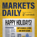 MARKETS DAILY HOLIDAYS: It's Beginning to Look a Lot Like Bitcoin